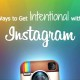 5 Ways to Get Intentional with Instagram