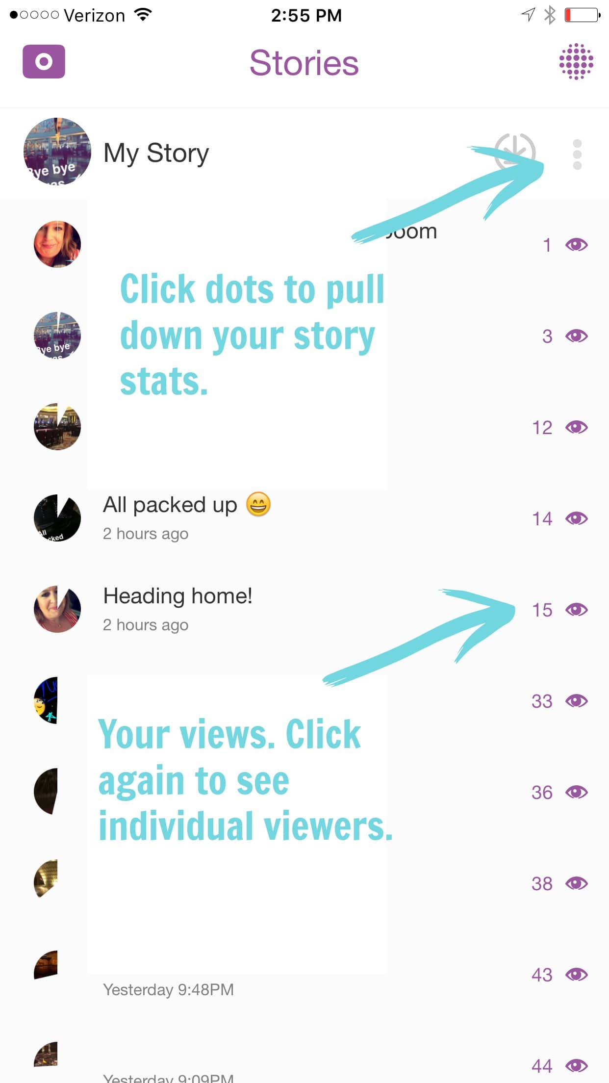 Snapchat is unique in that you can see who has viewed your snaps.