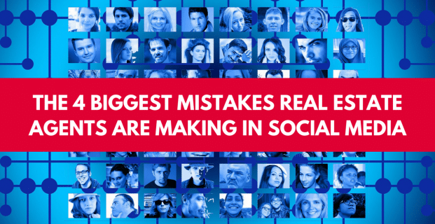 The 4 Biggest Mistakes Real Estate Agents Are Making in Social Media
