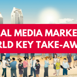 Social Media Marketing World Key Take-Aways #SMMW17