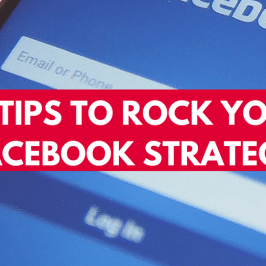 10 Tips to Rock Your Facebook Strategy