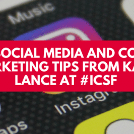 Tech, Social Media and Content Marketing Tips from Katie Lance at #ICSF