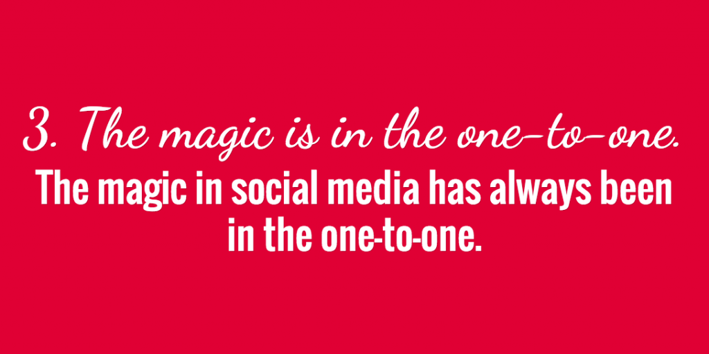 The magic is in the one-to-one.