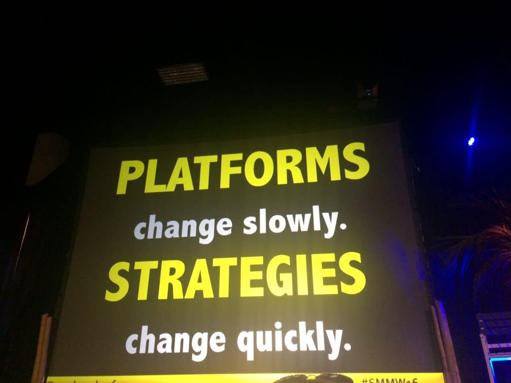 Platforms change slowly. Strategies change quickly!